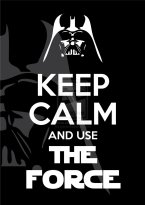 keep_calm_and_use_the_force_by_canha-d5obofp